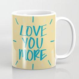 Love You More Sunshine Coffee Mug