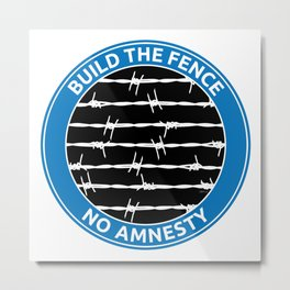 Build The Fence Metal Print