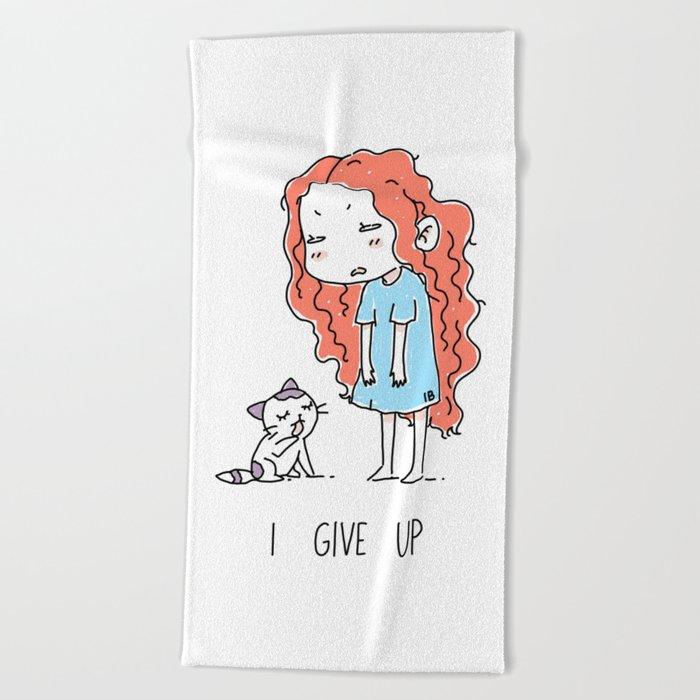 I Give Up Beach Towel