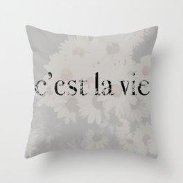 C'est La Vie..  Throw Pillow