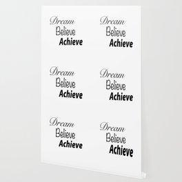 Dream Believe Achieve Bold Wallpaper