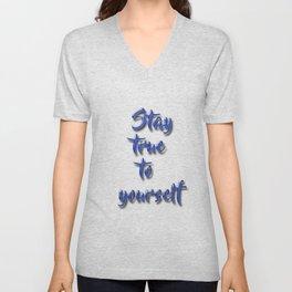 Stay true to yourself Unisex V-Neck