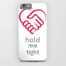 Hold me tight iPhone 6s Slim Case