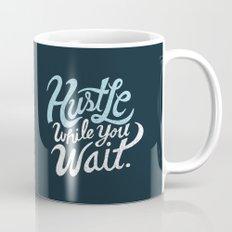 Hustle While You Wait Mug