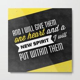 A New Spirit - Ezekiel 11:19 Metal Print