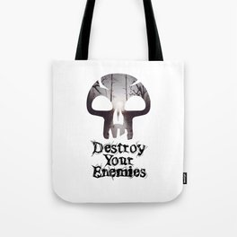 Destroy your Enemis Tote Bag