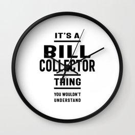 Bill Collector Work Job Title Gift Wall Clock