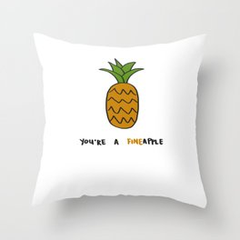 You re A Fineapple Throw Pillow