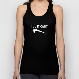 I Just Cant Unisex Tank Top