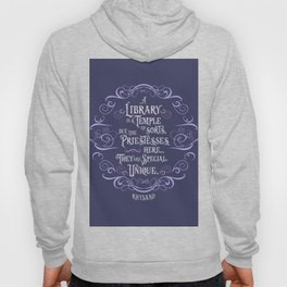 A library is a temple of sorts... Rhysand. (A Court of Wings and Ruin) Hoody