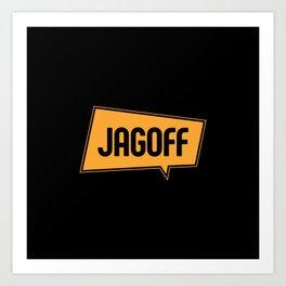 Jagoff Art Print