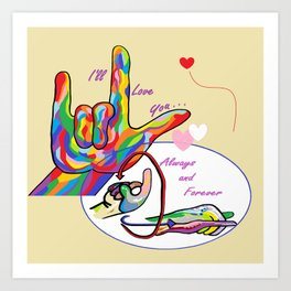 ASL I'll Love You Always and Forever Art Print