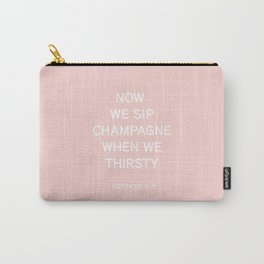 Now We Sip Champagne When We Thirsty - Biggie Smalls quote - simple pink and white design Carry-All Pouch
