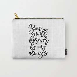 Anniversary Gift Gifts For Couple Women Gift Gift For Her Quotes PRINTABLE ART You Will Forever Carry-All Pouch