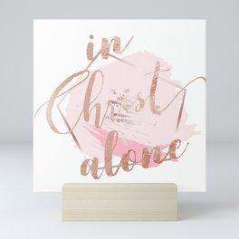 in Christ alone Mini Art Print