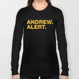 Andrew. Alert. Long Sleeve T-shirt