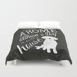 Home with Dog Duvet Cover
