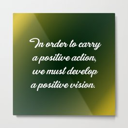 Positive Action Metal Print