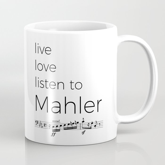 Live, love, listen to Mahler Coffee Mug