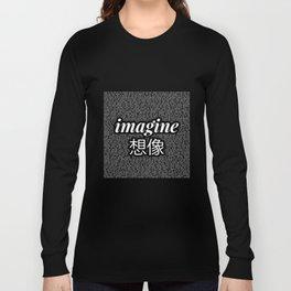 imagine - Ariana - lyrics - imagination - black white Long Sleeve T-shirt