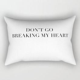 DON'T GO BREAKING MY HEART Rectangular Pillow