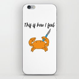 This is how I feel iPhone Skin