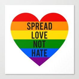 Spread love, not hate, rainbow heart Canvas Print