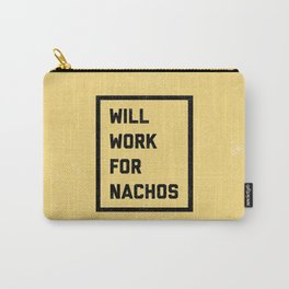 Work For Nachos Funny Quote Carry-All Pouch