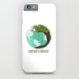 Every Day Is Earth Day - 03 iPhone Case