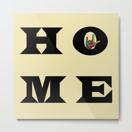 """I Love You"" HOME Metal Print"