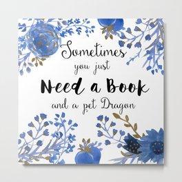 Need Books & Dragons Metal Print