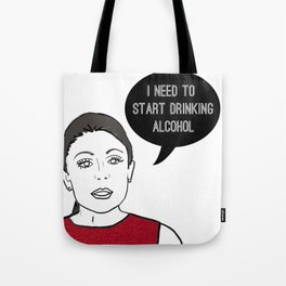 I need to start drinking Tote Bag