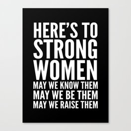 Here's to Strong Women (Black) Canvas Print