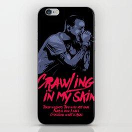 Crawling in my skin iPhone Skin