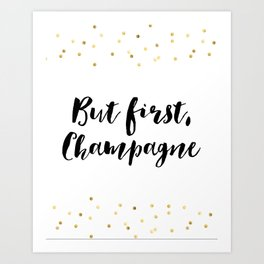 But First Champagne,Drink Sign,Wall Art,Quote Prints,Restaurant Decor,Typography Art,Wedding Art Print
