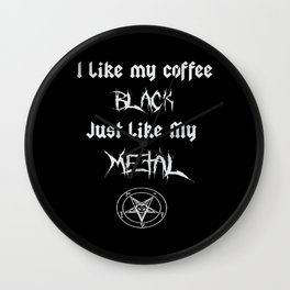 I Like My Coffee Black Just Like My Metal Wall Clock