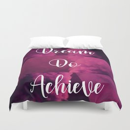 Dream, Do, Achieve Duvet Cover