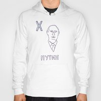 putin Hoodies featuring X is for Putin by Bananastuff