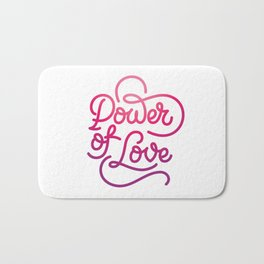Power of Love hand made lettering motivational quote in original calligraphic style Bath Mat