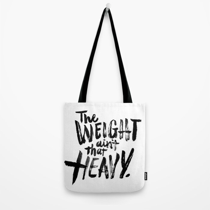 The Weight Ain't That Heavy Tote Bag