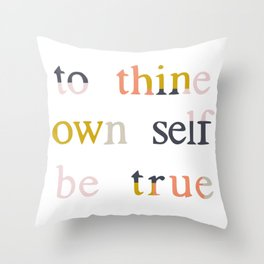 be true Throw Pillow