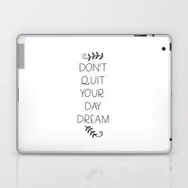 don't quit your daydream Laptop & iPad Skin