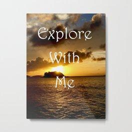 Explore With Me Metal Print