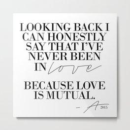 MUTUAL LOVE Metal Print