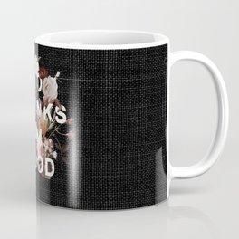 No Thanks I'm Good Coffee Mug