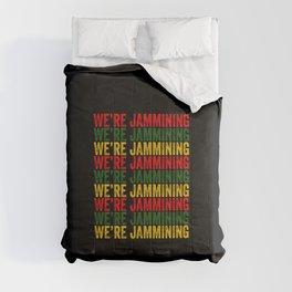 We're Jamming | Jamaican reggae  music lovers gift | Jamaica flag Comforters
