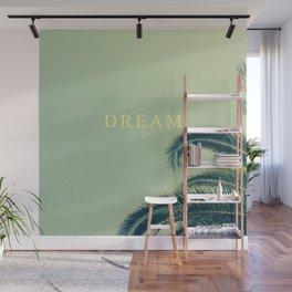 DREAM MORE. Wall Mural
