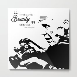 "Bill Cunningham: ""He who seeks beauty will find it"" Metal Print"