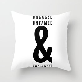Uncaged, Untamed, Unguarded Throw Pillow