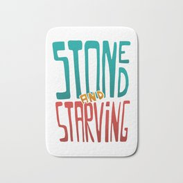 Stoned and Starving Bath Mat